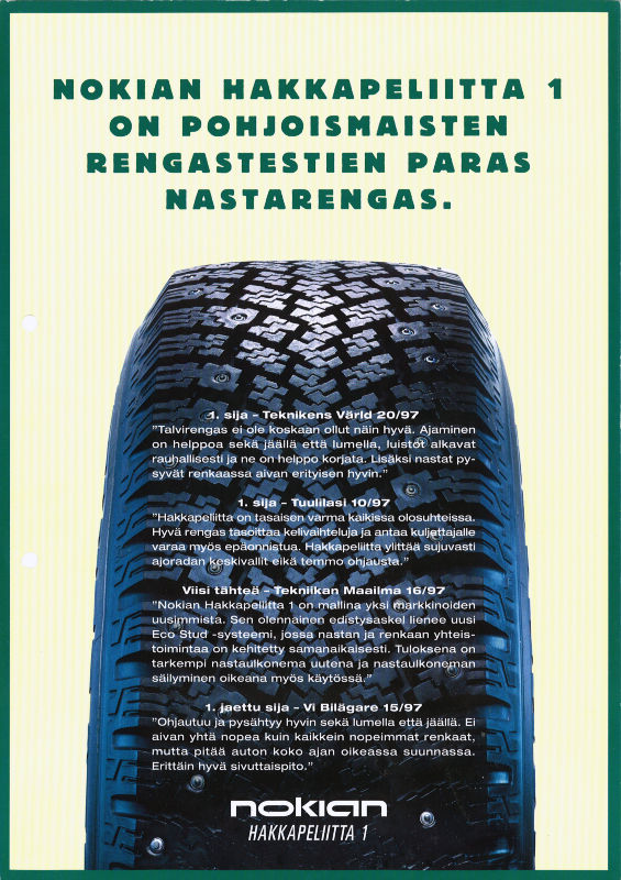Nokian Hakkapeliitta 1 was a household name in magazine tests; the best studded tire in all Nordic tire tests.
