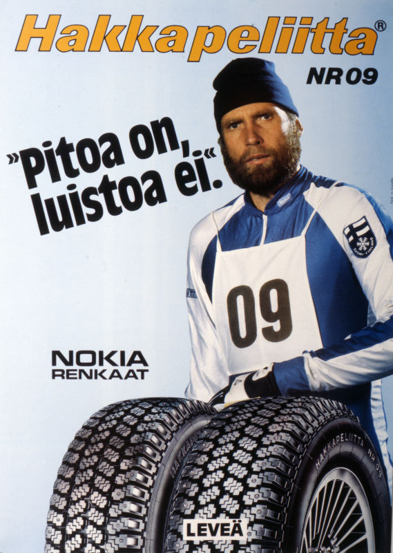 "Olympic gold medallist in skiing, Juha Mieto, marketed the successful Hakkapeliitta NR 09 with a suitable slogan: ""Lots of grip, no slip."""